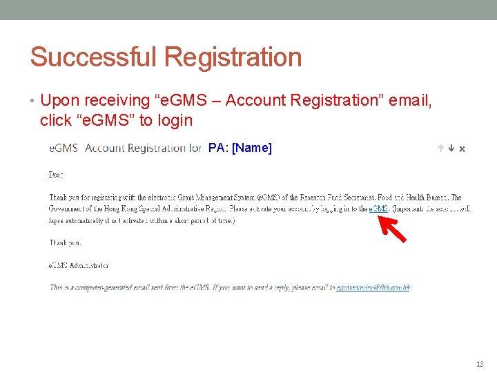 "Successful Registration • Upon receiving ""e. GMS – Account Registration"" email, click ""e. GMS"""