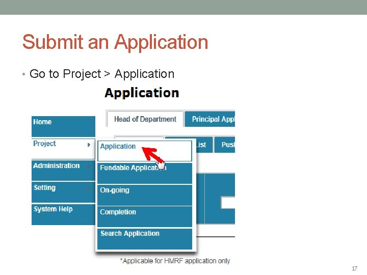 Submit an Application • Go to Project > Application 17