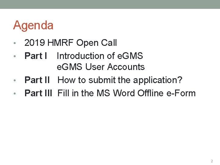 Agenda 2019 HMRF Open Call • Part I Introduction of e. GMS User Accounts