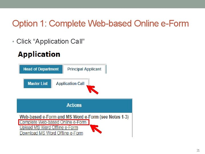 """Option 1: Complete Web-based Online e-Form • Click """"Application Call"""" 21"""