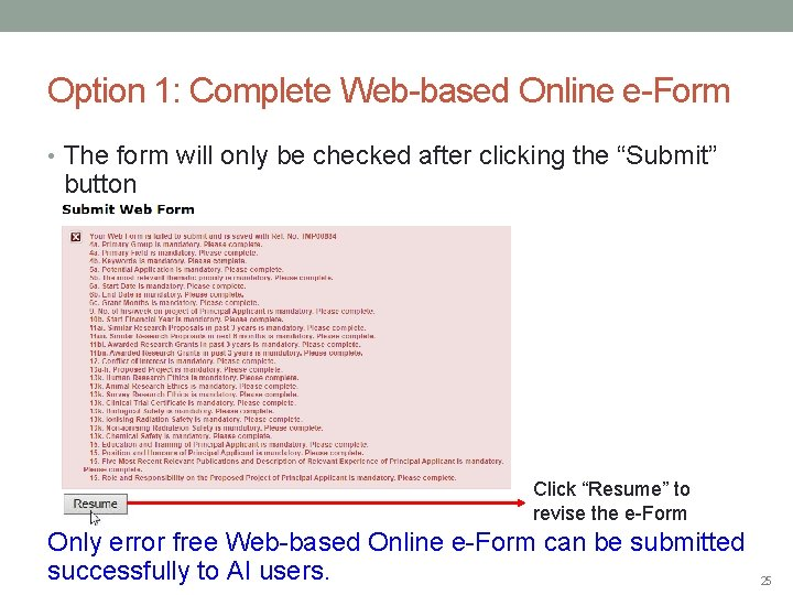 Option 1: Complete Web-based Online e-Form • The form will only be checked after