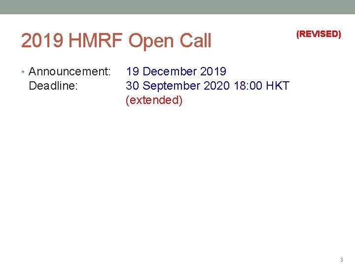 2019 HMRF Open Call • Announcement: Deadline: (REVISED) 19 December 2019 30 September 2020