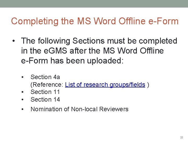 Completing the MS Word Offline e-Form • The following Sections must be completed in