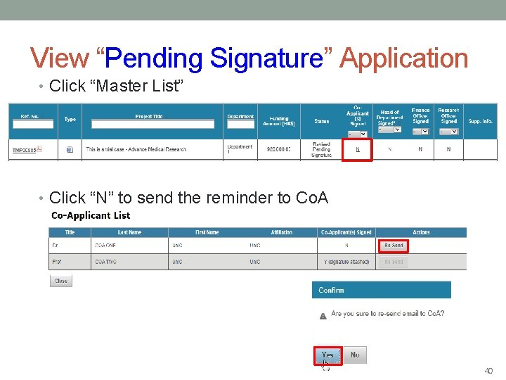 """View """"Pending Signature"""" Application • Click """"Master List"""" • Click """"N"""" to send the"""