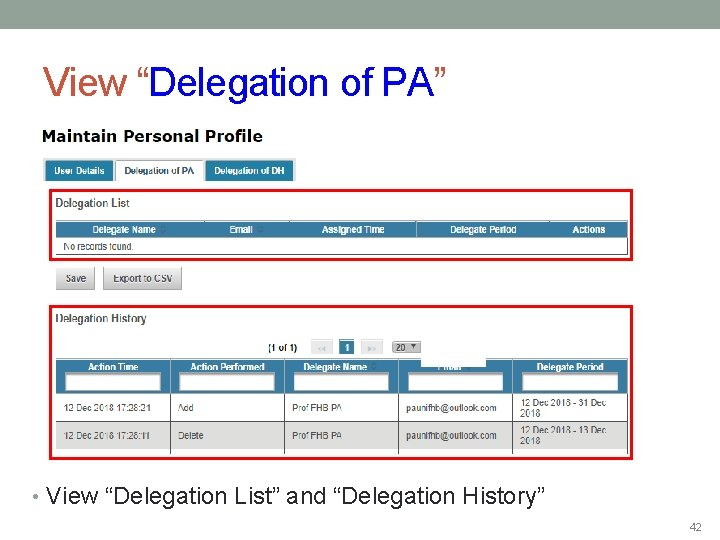 """View """"Delegation of PA"""" • View """"Delegation List"""" and """"Delegation History"""" 42"""