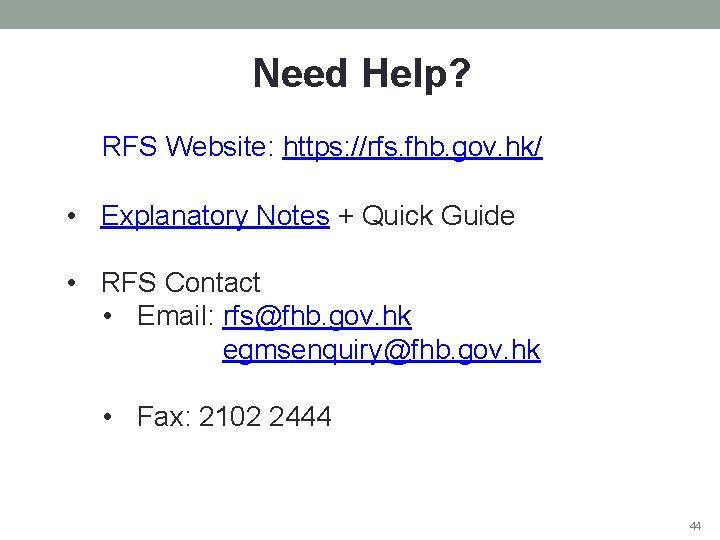 Need Help? RFS Website: https: //rfs. fhb. gov. hk/ • Explanatory Notes + Quick