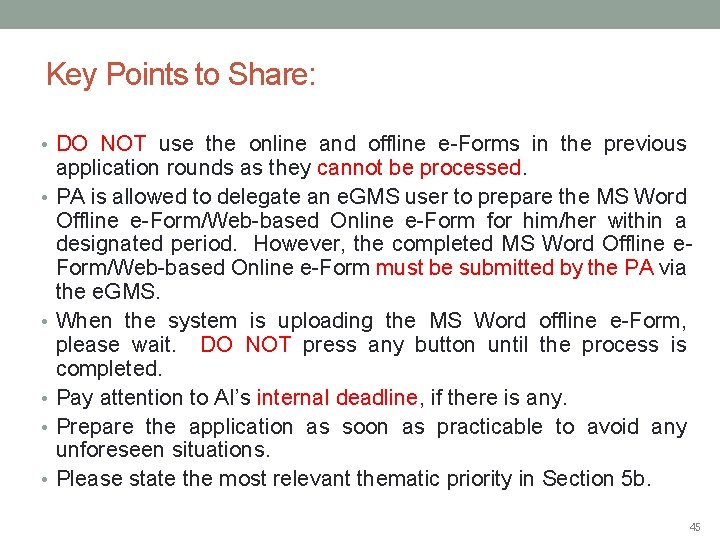 Key Points to Share: • DO NOT use the online and offline e-Forms in