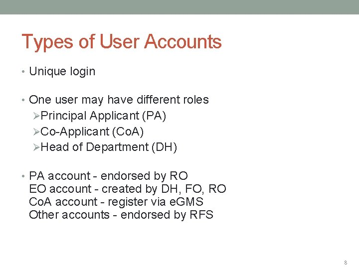 Types of User Accounts • Unique login • One user may have different roles