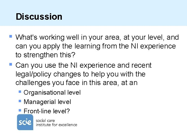 Discussion § § What's working well in your area, at your level, and can