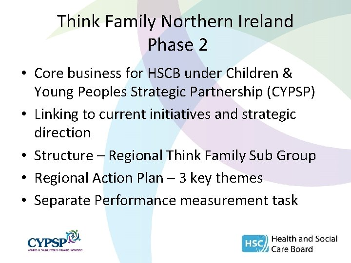 Think Family Northern Ireland Phase 2 • Core business for HSCB under Children &