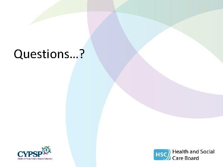 Questions…?