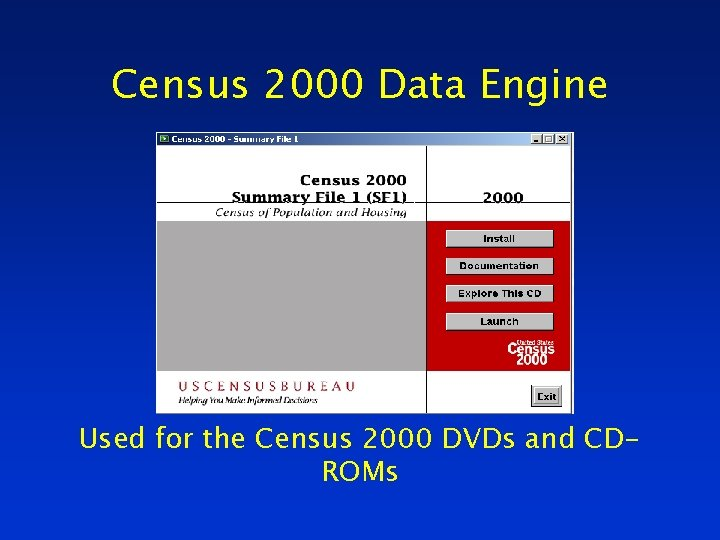 Census 2000 Data Engine Used for the Census 2000 DVDs and CDROMs
