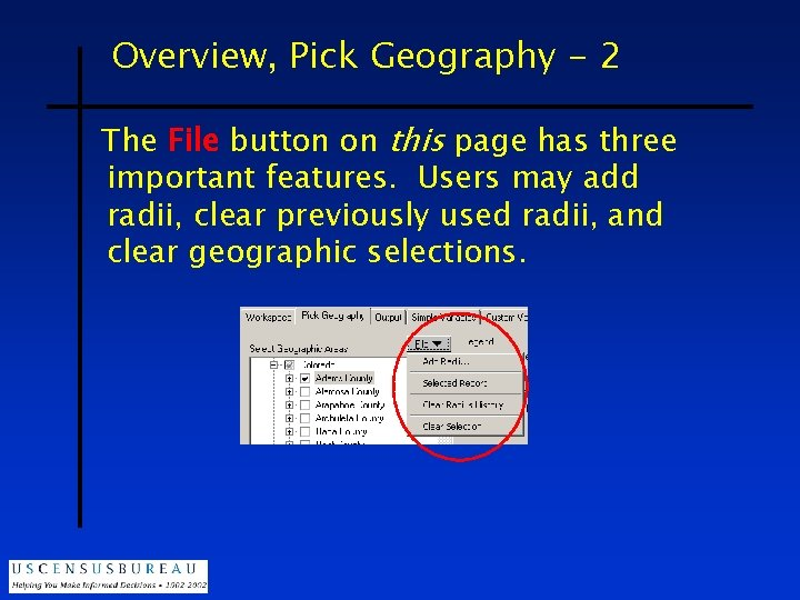 Overview, Pick Geography - 2 The File button on this page has three important