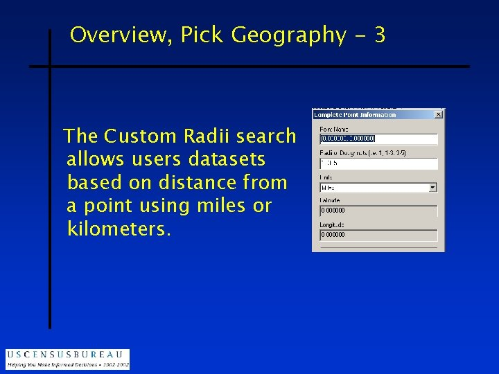Overview, Pick Geography - 3 The Custom Radii search allows users datasets based on