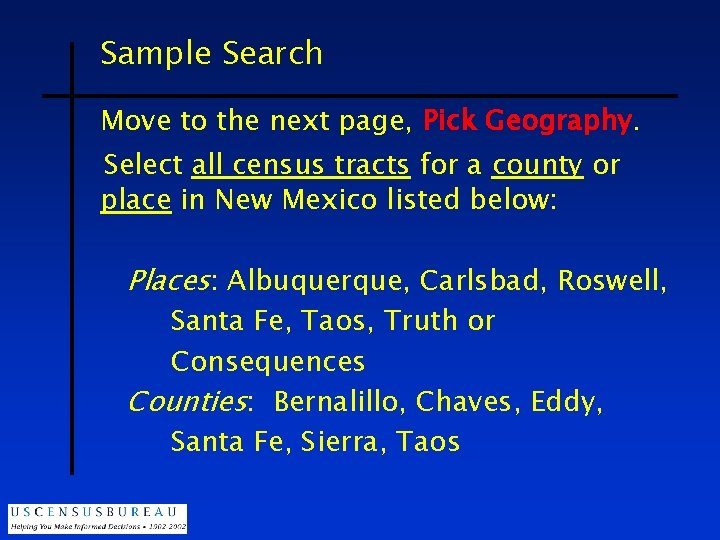 Sample Search Move to the next page, Pick Geography. Select all census tracts for