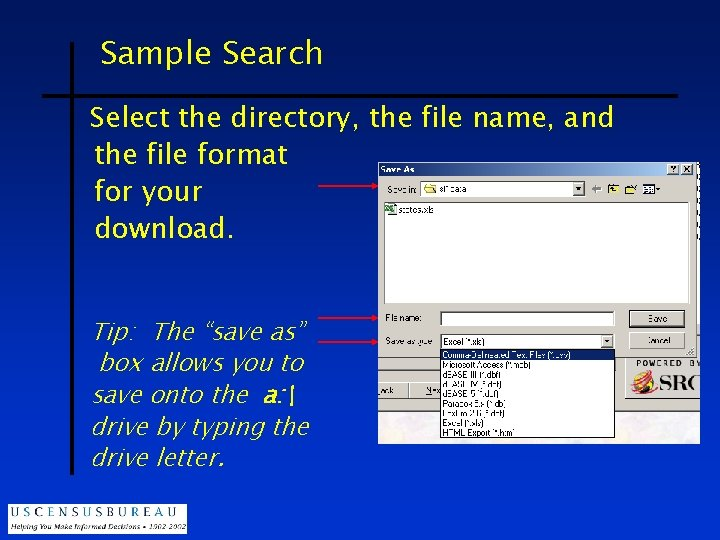 Sample Search Select the directory, the file name, and the file format for your