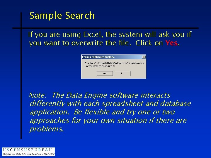 Sample Search If you are using Excel, the system will ask you if you