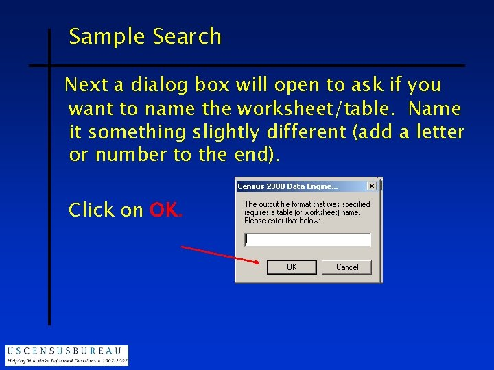 Sample Search Next a dialog box will open to ask if you want to