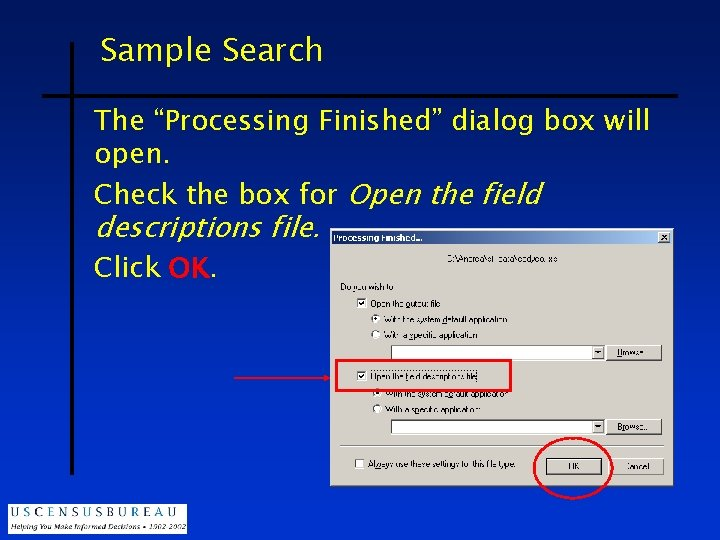 """Sample Search The """"Processing Finished"""" dialog box will open. Check the box for Open"""