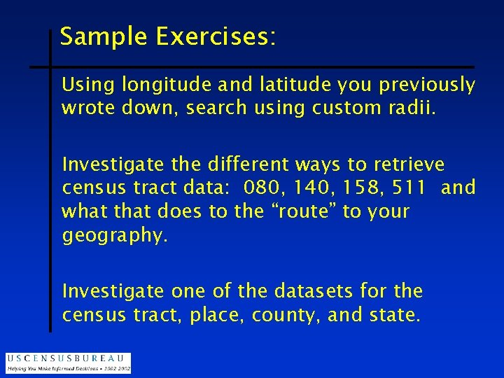 Sample Exercises: Using longitude and latitude you previously wrote down, search using custom radii.