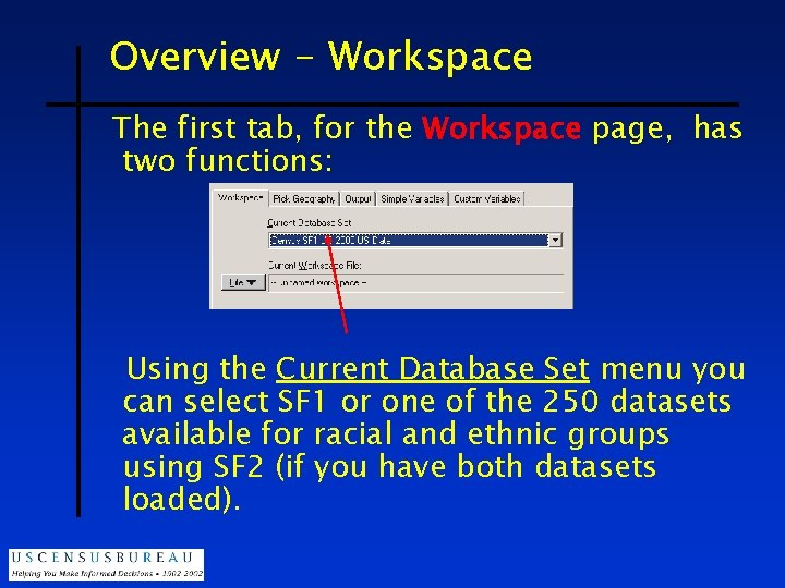 Overview - Workspace The first tab, for the Workspace page, has two functions: Using