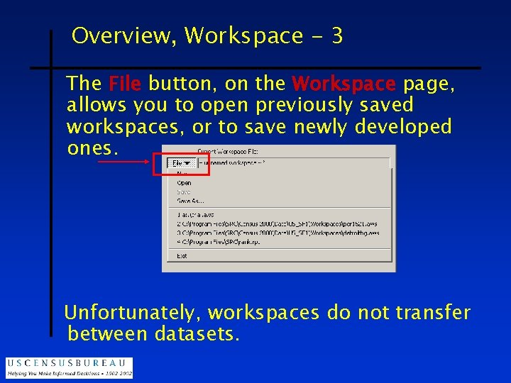 Overview, Workspace - 3 The File button, on the Workspace page, allows you to