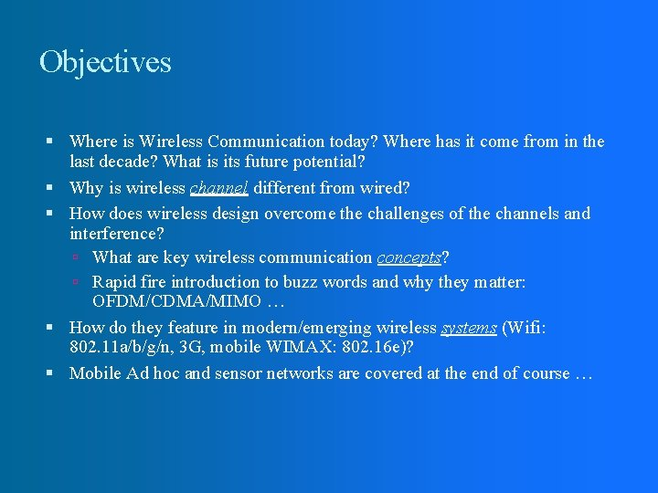 Objectives Where is Wireless Communication today? Where has it come from in the last