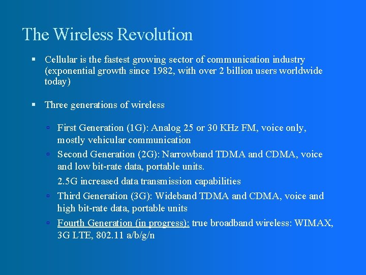The Wireless Revolution Cellular is the fastest growing sector of communication industry (exponential growth