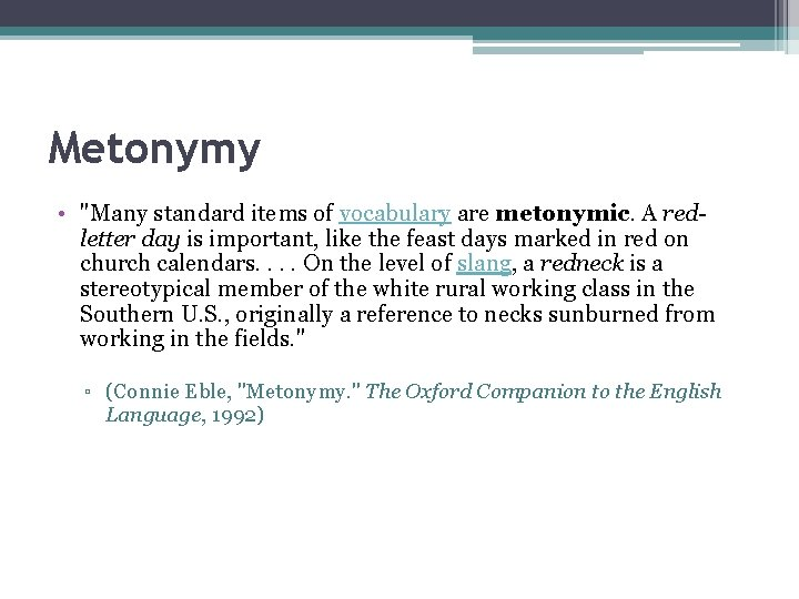 """Metonymy • """"Many standard items of vocabulary are metonymic. A redletter day is important,"""
