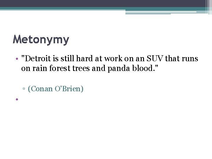 "Metonymy • ""Detroit is still hard at work on an SUV that runs on"