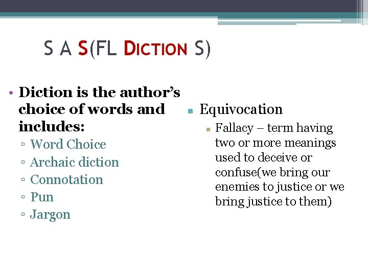 S A S(FL DICTION S) • Diction is the author's choice of words and