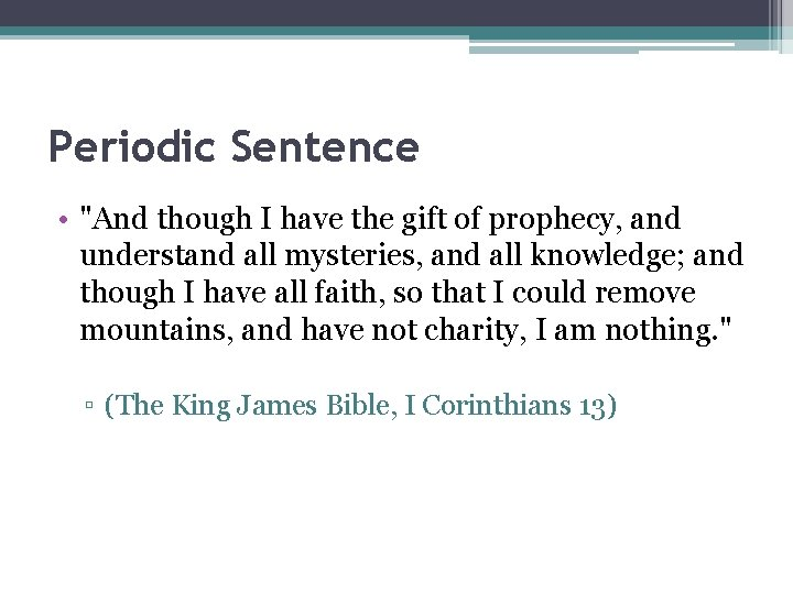 """Periodic Sentence • """"And though I have the gift of prophecy, and understand all"""