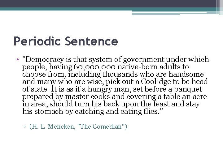 """Periodic Sentence • """"Democracy is that system of government under which people, having 60,"""