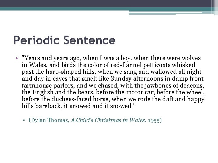 """Periodic Sentence • """"Years and years ago, when I was a boy, when there"""