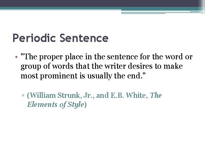 """Periodic Sentence • """"The proper place in the sentence for the word or group"""