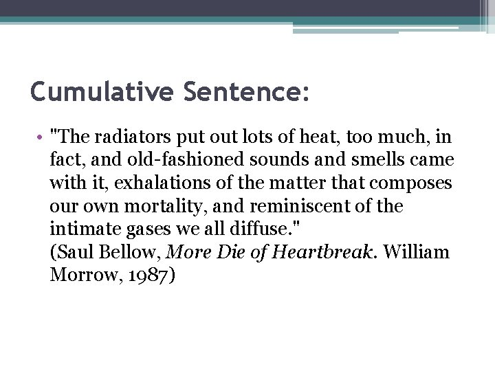 """Cumulative Sentence: • """"The radiators put out lots of heat, too much, in fact,"""