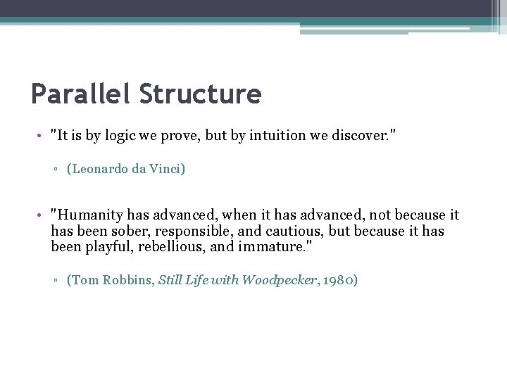"""Parallel Structure • """"It is by logic we prove, but by intuition we discover."""