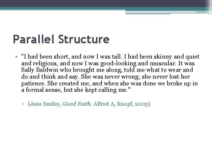 """Parallel Structure • """"I had been short, and now I was tall. I had"""