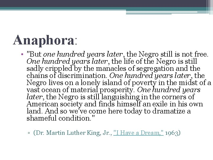 """Anaphora: • """"But one hundred years later, the Negro still is not free. One"""