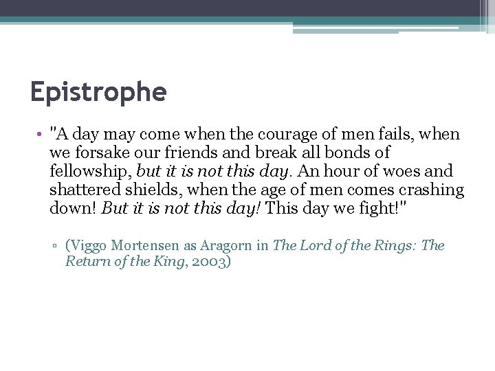 """Epistrophe • """"A day may come when the courage of men fails, when we"""