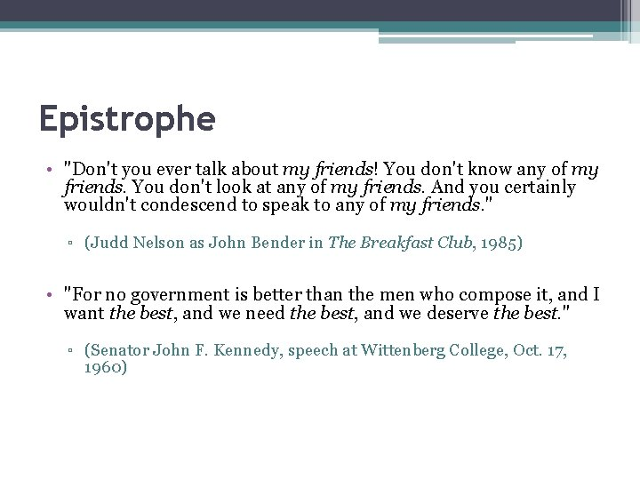 """Epistrophe • """"Don't you ever talk about my friends! You don't know any of"""