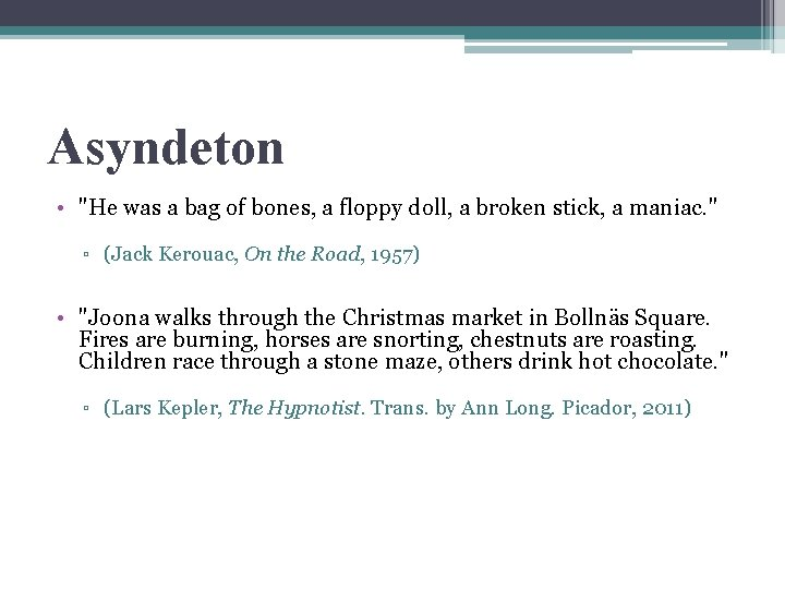"Asyndeton • ""He was a bag of bones, a floppy doll, a broken stick,"