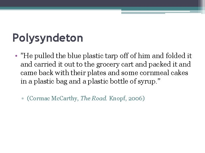 """Polysyndeton • """"He pulled the blue plastic tarp off of him and folded it"""