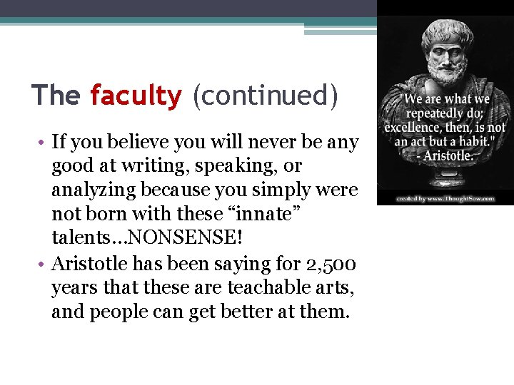 The faculty (continued) • If you believe you will never be any good at