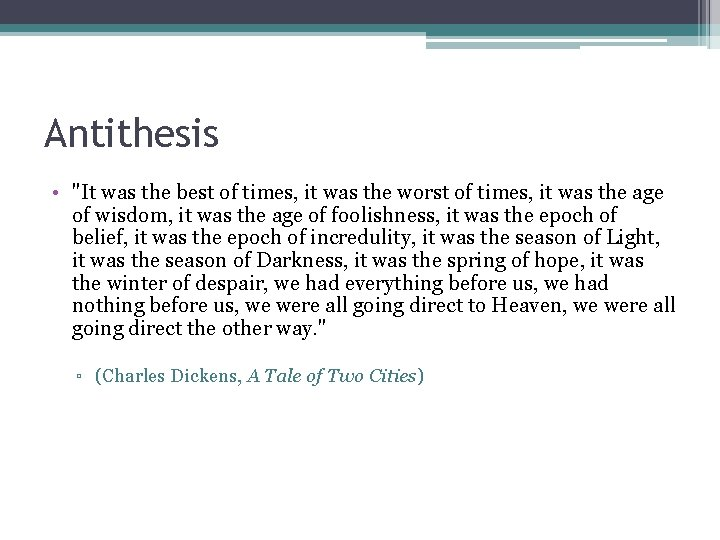 """Antithesis • """"It was the best of times, it was the worst of times,"""