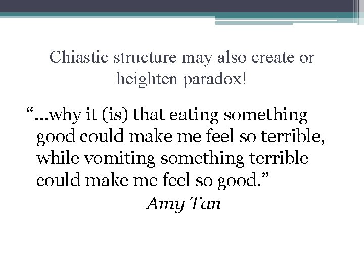 """Chiastic structure may also create or heighten paradox! """"…why it (is) that eating something"""