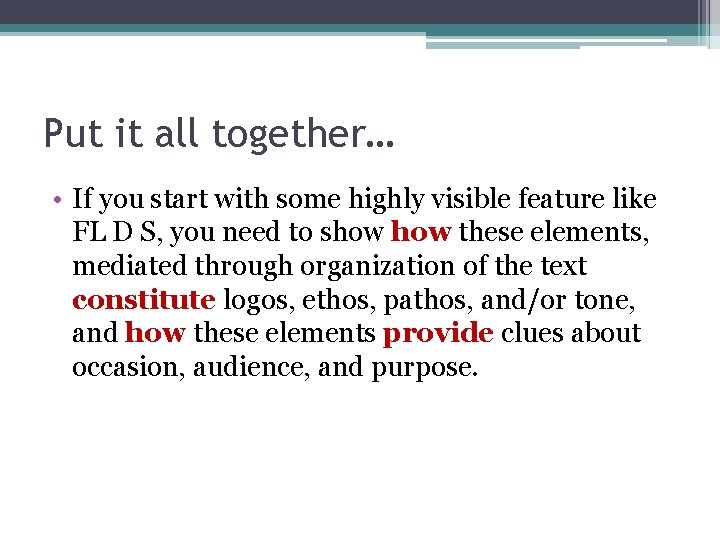 Put it all together… • If you start with some highly visible feature like