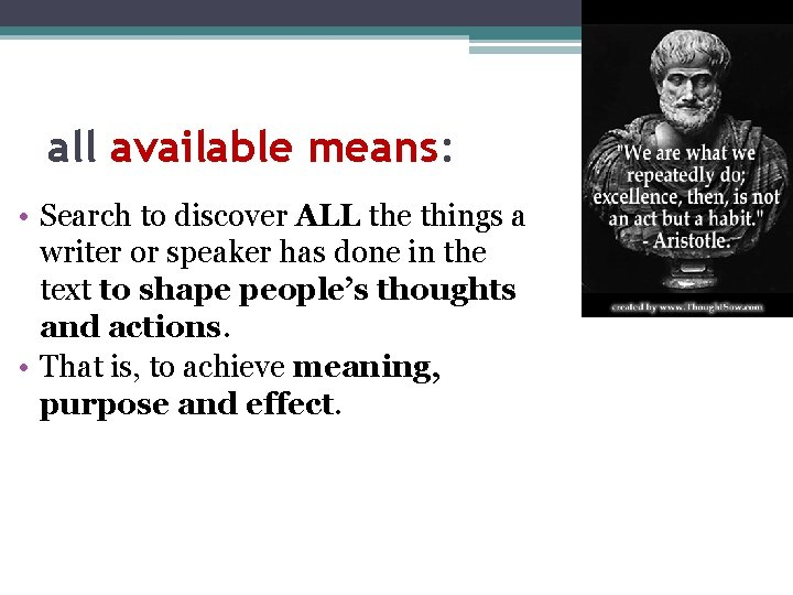 all available means: • Search to discover ALL the things a writer or speaker