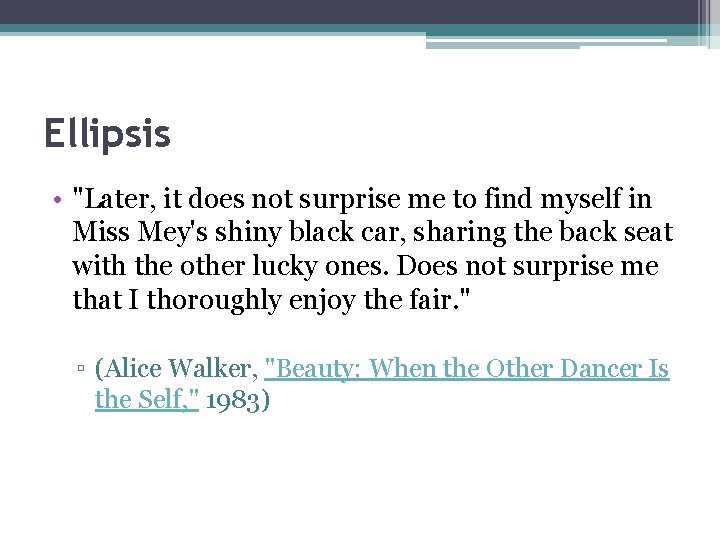 """Ellipsis • """"Later, it does not surprise me to find myself in Miss Mey's"""