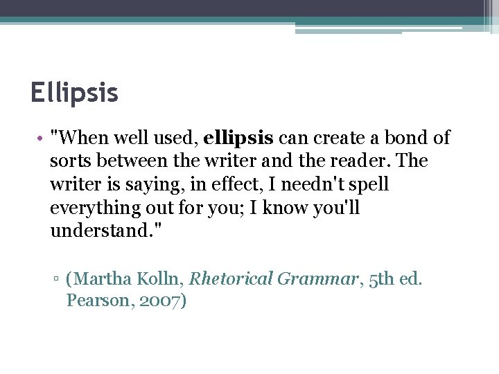 """Ellipsis • """"When well used, ellipsis can create a bond of sorts between the"""